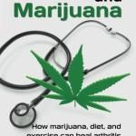 Arthritis and Marijuana: How Marijuana, Diet, and Exercise Can Heal Arthritis