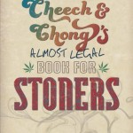 Cheech & Chong's Almost Legal Book for Stoners
