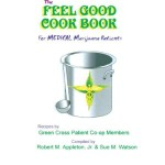 The Feel Good Cookbook: for Medical Marijuana Patients